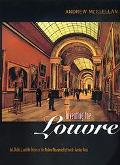 Inventing the Louvre Art, Politics, and the Origins of the Modern Museum in Eighteenth-Centu...