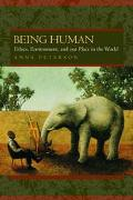 Being Human Ethics, Environment, and Our Place in the World