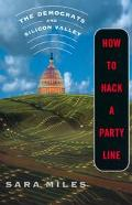 How to Hack a Party Line The Democrats and Silicon Valley