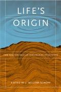 Life's Origin The Beginnings of Biological Evolution