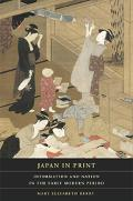 Japan in Print Information And Nation in the Early Modern Period