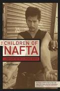 Children of Nafta Labor Wars on the U.S./Mexico Border
