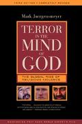 Terror in the Mind of God: The Global Rise of Religious Violence (Comparative Studies in Rel...