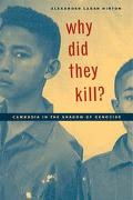 Why Did They Kill? Cambodia in the Shadow of Genocide