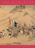 Silk Road Two Thousand Years in the Heart of Asia