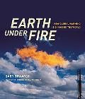 Earth Under Fire How Global Warming Is Changing the World