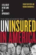 Uninsured in America Life and Death in the Land of Opportunity