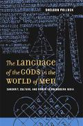 Language of the Gods in the World of Men Sanskrit, Culture, And Power in Premodern India