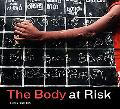 Body at Risk Photography of Disorder, Illness, And Healing