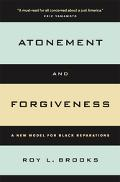 Atonement And Forgiveness A New Model for Black Reparations