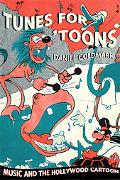 Tunes for 'toons Music and the Hollywood Cartoon