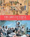 The Arts of China, Fifth Edition, Revised and Expanded