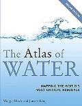 The Atlas of Water, Second Edition: Mapping the World's Most Critical Resource