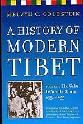 A History of Modern Tibet: The Calm Before the Storm,1951-1955, Vol. 2
