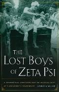 The Lost Boys of Zeta Psi: A Historical Archaeology of Masculinity at a University Fraternity