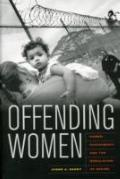Offending Women: Power, Punishment, and the Regulation of Desire