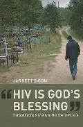 HIV Is God's Blessing : Rehabilitating Morality in Neoliberal Russia