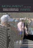 Monument Wars: Washington, D.C.,  the National Mall, and the Transformation of the Memorial ...