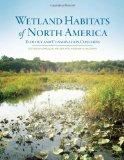 Wetland Habitats of North America : Ecology and Conservation Concerns