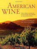 American Wine : The Ultimate Companion to the Wines and Wineries of the United States