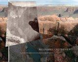 Reconstructing the View : The Grand Canyon Photographs of Mark Klett and Byron Wolfe