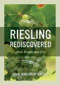 Riesling Rediscovered : Bold, Bright, and Dry