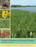 Ecology of Freshwater and Estuarine Wetlands : Second Edition