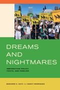 Dreams and Nightmares : Immigration Policy, Youth, and Families