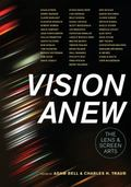Vision Anew : The Lens and Screen Arts