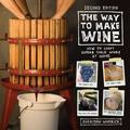 Way to Make Wine : How to Craft Superb Table Wines at Home