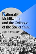 Nationalist Mobilization and the Collapse of the Soviet State A Tidal Approach to the Study ...