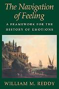 Navigation of Feeling A Framework for the History of Emotions