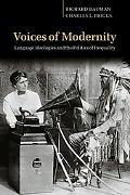 Voices of Modernity Language Ideologies and the Politics of Inequality
