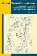 Great Transformations Economic Ideas and Institutional Change in the Tewntieth Century
