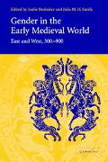 Gender in the Early Medieval World East and West, 300-900