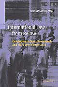 International Law from Below Development, Social Movements, and Third World Resistance