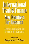 International Trade And Finance New Frontiers for Research