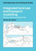 Integrated Land Use And Transport Modelling Decision Chains And Hierarchies
