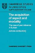 Acquisition of Aspect And Modality The Case of Past Reference in Turkish