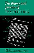 Theory And Practice of Text-editing Essays in Honour of James T. Boulton