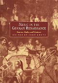 Music in the German Renaissance Sources, Styles, and Contexts