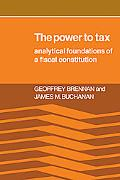 Power to Tax Analytic Foundations of a Fiscal Constitution