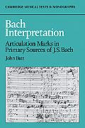 Bach Interpretation Articulation Marks in Primary Sources of J.S. Bach