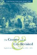 Country and the City Revisited England and the Politics of Culture, 1550-1850