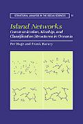 Island Networks Communication, Kinship, and Classification Structures in Oceania