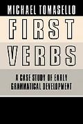 First Verbs A Case Study of Early Grammatical Development