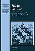 Scaling Fisheries: The Science of Measuring the Effects of Fishing, 1855-1955