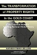 The Transformation of Property Rights in the Gold Coast: An Empirical Analysis Applying Rati...