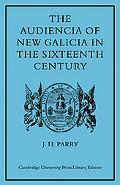 The Audiencia Of New Galicia In The Sixteenth Century