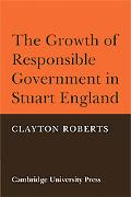 The Growth Of Responsible Government In Stuart England